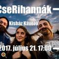 CseRihannák akusztikus koncert a Kisház teraszon