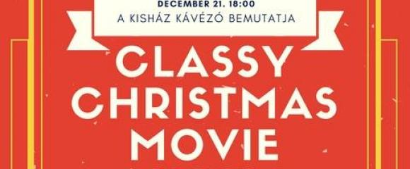 Classy Christmas Movie Night - IV. Filmmaraton a Kisház Kávézóban