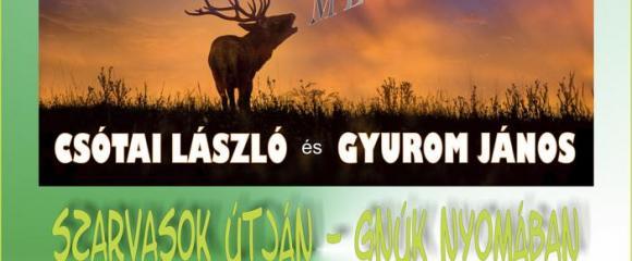 SZARVASOK ÚTJÁN - GNÚK NYOMÁBAN- Csótai László és Gyurom János fotókiállítása
