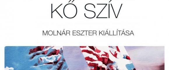 Molnár Eszter KŐ SZÍV c. kiállítása