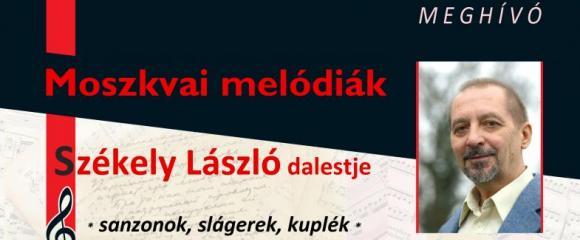 Moszkvai melódiák - Székely László dalestje - Sanzonok, slágerek, kuplék